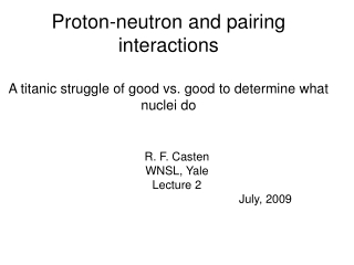 R. F. Casten WNSL, Yale Lecture 2 July, 2009