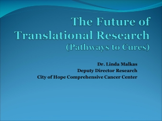 The Future of Translational Research (Pathways to Cures)