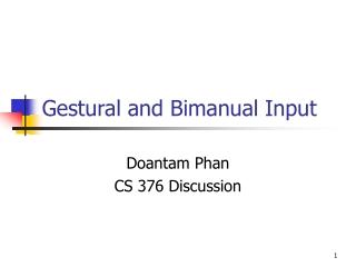 Gestural and Bimanual Input