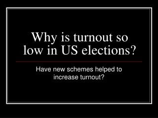 Why is turnout so low in US elections?