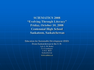 Education for Sustainable Development (ESD) From Saskatchewan to the U.N. Lyle A. M. Benko