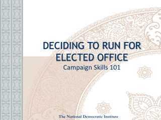 DECIDING TO RUN FOR  ELECTED OFFICE Campaign Skills 101