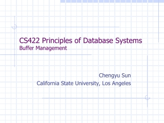 CS422 Principles of Database Systems Buffer Management
