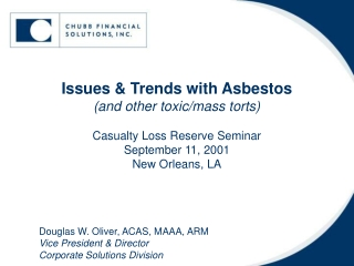 Issues & Trends with Asbestos (and other toxic/mass torts) Casualty Loss Reserve Seminar