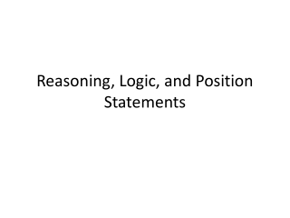 Reasoning, Logic, and Position Statements