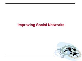 Improving Social Networks