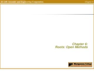 Chapter 6:  Roots: Open Methods