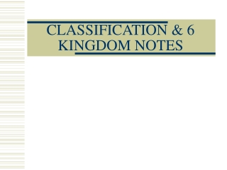CLASSIFICATION & 6 KINGDOM NOTES