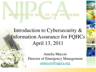 Introduction to Cybersecurity & Information Assurance for FQHCs April 13, 2011