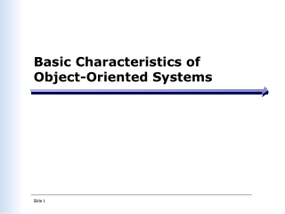 Basic Characteristics of  Object-Oriented Systems
