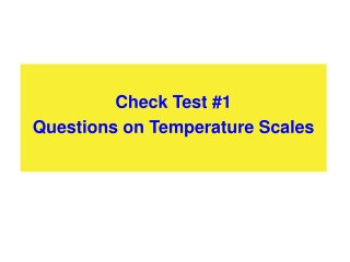 Check Test #1 Questions on Temperature Scales