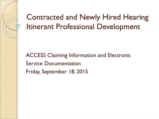 Contracted and Newly Hired Hearing  Itinerant Professional Development