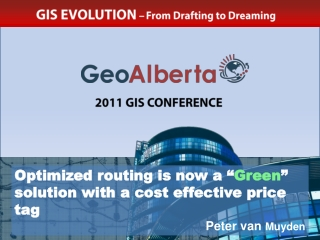 "Optimized routing is now a "" Green "" solution with a cost effective price tag Peter van  Muyden"