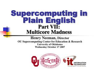 Supercomputing in Plain English Part VII: Multicore Madness