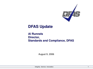 DFAS Update  Al Runnels Director,  Standards and Compliance, DFAS