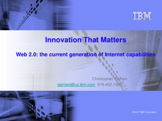Innovation That Matters  Web 2.0: the current generation of Internet capabilities