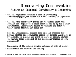 Discovering Conservation Aiming at Cultural Continuity & longevity