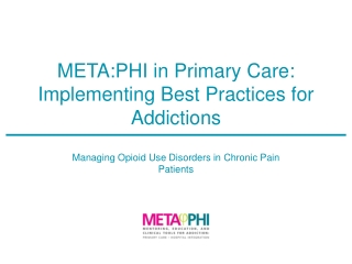 META:PHI in Primary Care: Implementing Best Practices for Addictions