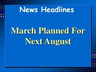 March Planned For Next August