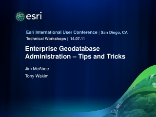 Enterprise Geodatabase Administration – Tips and Tricks