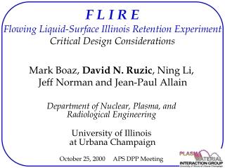 F L I R E Flowing Liquid-Surface Illinois Retention Experiment Critical Design Considerations