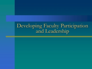 Developing Faculty Participation and Leadership
