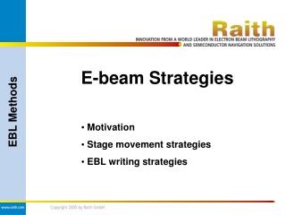 E-beam Strategies Motivation  Stage movement strategies  EBL writing strategies