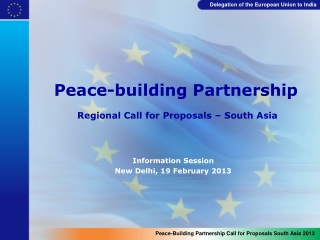 Peace-building Partnership  Regional Call for Proposals – South Asia