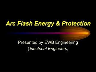 Arc Flash Energy & Protection