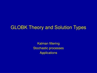 GLOBK Theory and Solution Types