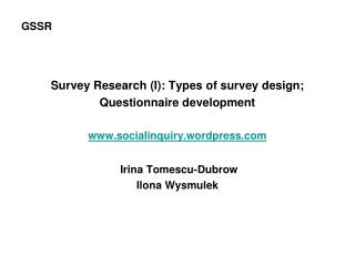 GSSR Survey Research (I): Types of survey design;  Questionnaire development
