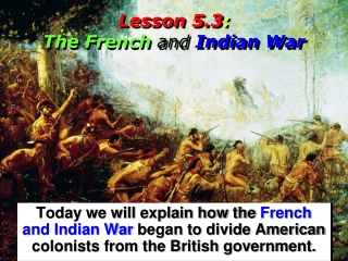 Lesson 5.3 :  The French  and  Indian War