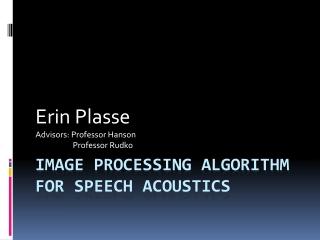 Image Processing Algorithm for Speech Acoustics