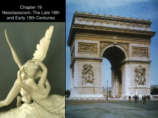 Chapter 19 Neoclassicism: The Late 18th and Early 19th Centuries