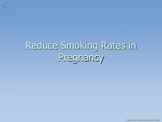 Reduce Smoking Rates in Pregnancy