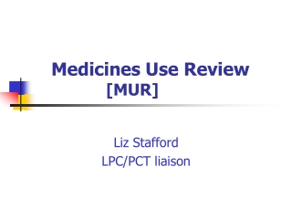 Medicines Use Review                [MUR]