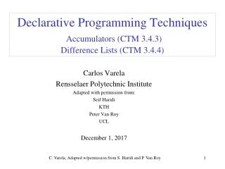 Declarative Programming Techniques Accumulators (CTM 3.4.3) Difference Lists (CTM 3.4.4)
