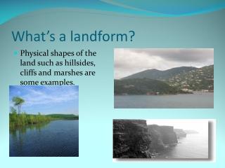 What's a landform?