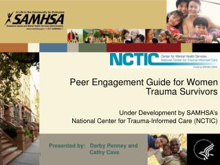 Peer Engagement Guide for Women Trauma Survivors  Under Development by SAMHSA s  National Center for Trauma-Informed Car