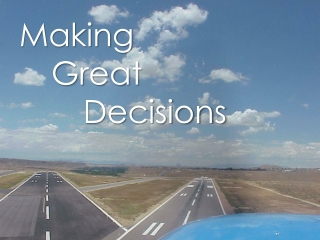 Making           	Great 					Decisions
