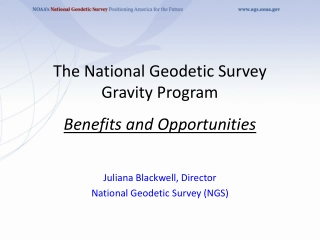 The National Geodetic Survey Gravity Program Benefits and Opportunities