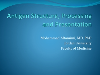 Antigen Structure, Processing and Presentation