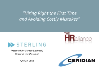 """"""" Hiring Right the First Time  and Avoiding Costly Mistakes """""""