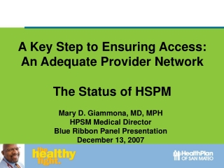 A Key Step to Ensuring Access: An Adequate Provider Network The Status of HSPM