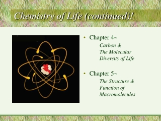 Chemistry of Life (continued)!