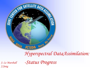 Hyperspectral DataAssimilation: -Status Progress