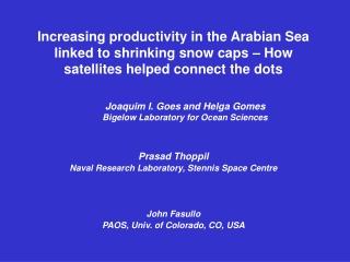 Joaquim I. Goes and Helga Gomes              Bigelow Laboratory for Ocean Sciences