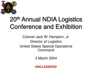 20 th  Annual NDIA Logistics Conference and Exhibition