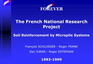 The French National Research Project Soil Reinforcement by Micropile Systems