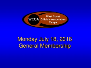 Monday July 18, 2016 General Membership